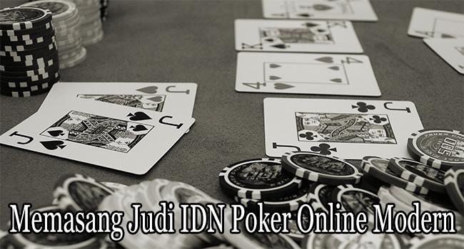 Memasang Judi IDN Poker Online Modern Terbaik 2021